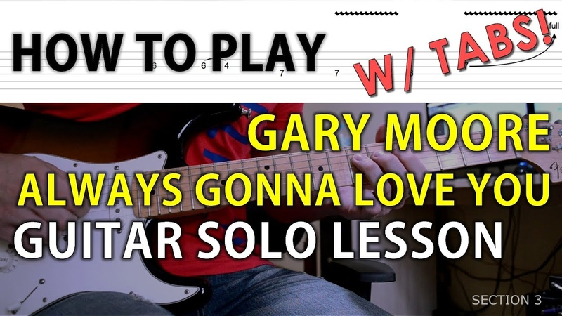 W/ TABS HOW TO PLAY Gary Moore - Always Gonna Love You GUITAR SOLO LESSON 21