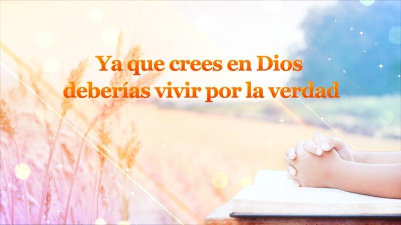 Dios te habla | Ya que crees en Dios deberías vivir por la verdad