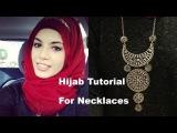 Hijab Tutorial for Necklaces كيفية ارتداء الحجاب