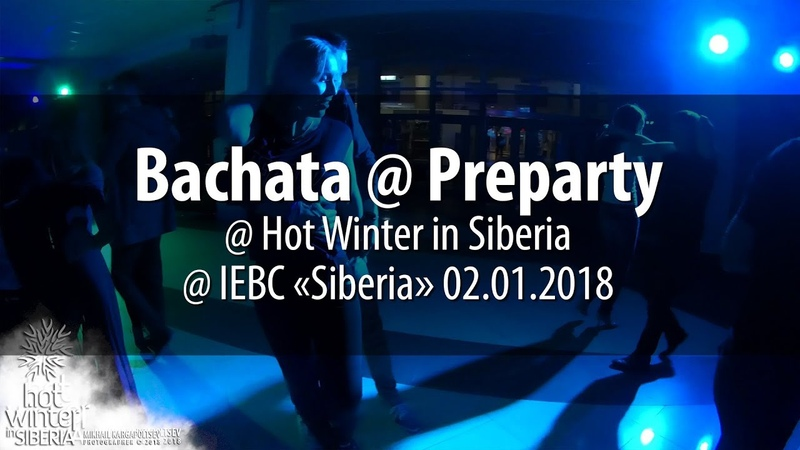 Bachata @ Preparty @ Hot Winter in Siberia @ IEBC «Siberia» 02.01.2018
