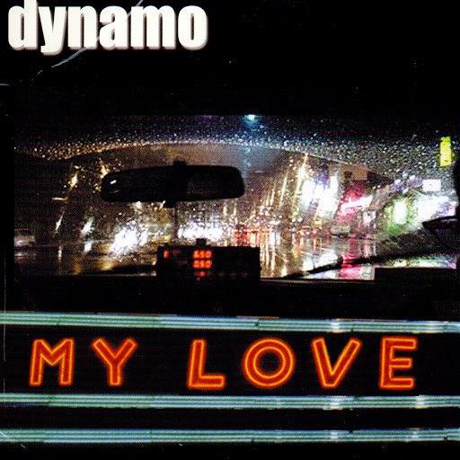 Dynamo альбом My Love
