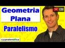 Geometria Plana: Paralelismo Entre Retas no Plano (Aula 2)