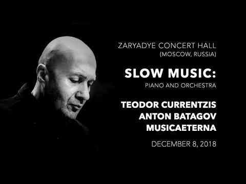 SLOW MUSIC   Teodor Currentzis, Anton Batagov   Zaryadye, Moscow 2018