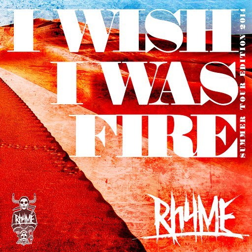 Rhyme альбом I Wish I Was Fire