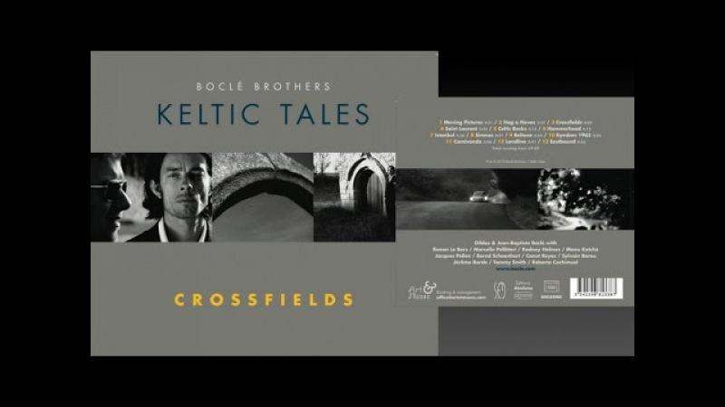 BocleBros. Ft. Manu Katché, Canut Reyes - Keltic Tales Crossfields