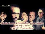 Sebastian Ingrosso &amp Global Deejays &amp Danny Marquez -- Go High Kidsos Azik Le Viera mashup