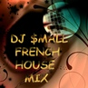 DJ $mall French House Mix SMALL
