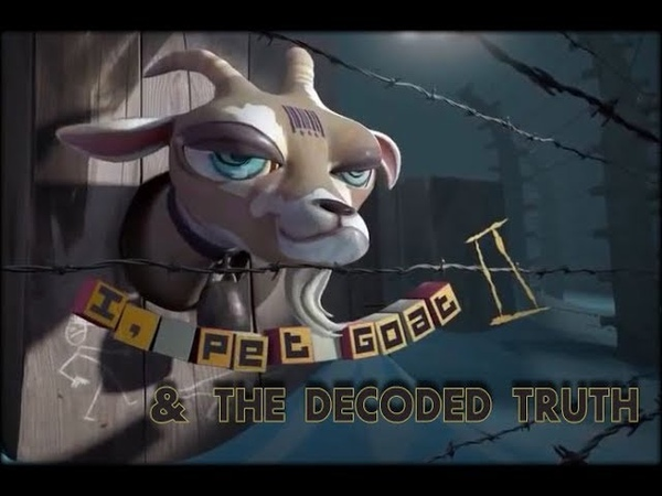 I, Pet Goat II The Decoded Truth