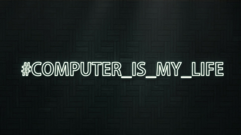 Computer_is_my_life