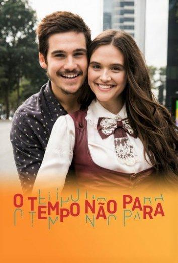 Время не остановить (сериал 2018 – ...) O Tempo Não Para смотреть онлайн
