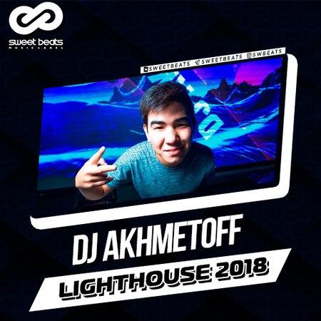 DJ AKHMETOFF LightHouse 2018