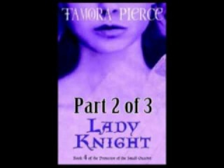 Lady Knight (Protector of the Small #4) by Tamora Pierce Audiobook Full Part 2 of 3