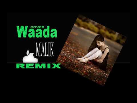 Waada Remix COVER Malik Akhtar