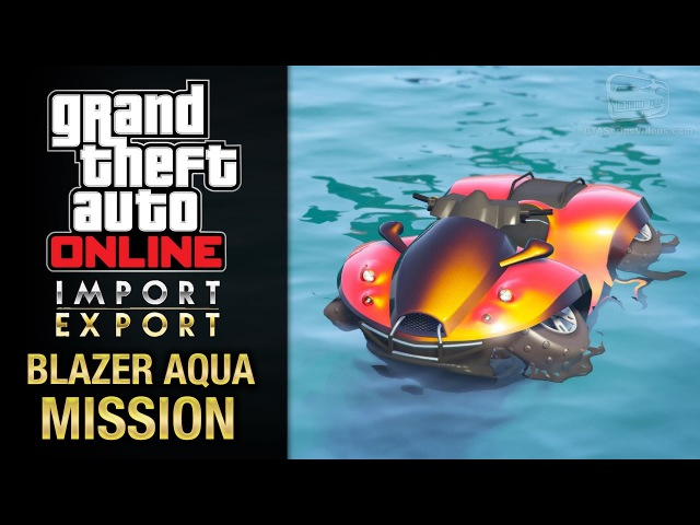 GTA Online Import/Export - Special Vehicle Work 3 - Blazer Aqua Mission (Cleanup Op)