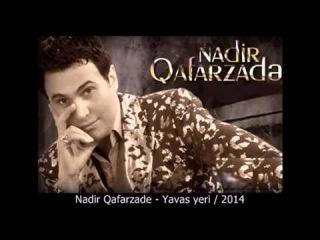 Nadir Qafarzade - Yavas Yeri