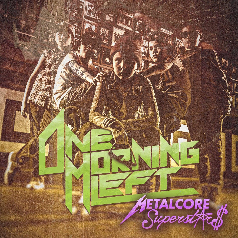 One Morning Left - Metalcore Superstars (2016)