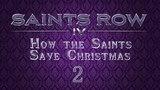 Saints Row IV How the Saints Save Christmas - 02. The fight before Christmas (Бой перед Рождеством)