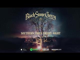 Black Stone Cherry - Southern Fried Friday Night