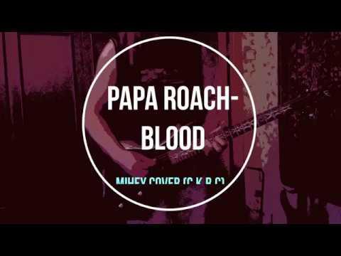 Papa Roach-Blood (Mihey Cover) (C.K.R.C.)