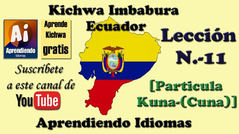 Curso Kichwa (Quichua) Imbabura Ecuador Leccion 11 (Particula Cuna) Plural