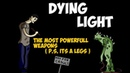 Dying Light I Powerful Weapons