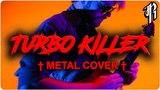 Carpenter Brut - TURBO KILLER METAL COVER by RichaadEB