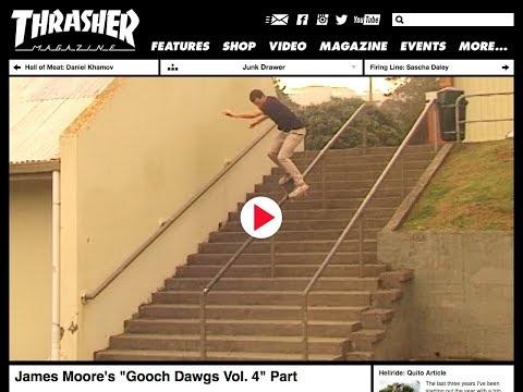Thrasher Magazine - James Moore's Gooch Dawgs Vol. 4 Part