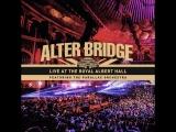 Alter Bridge - Live At The Royal Albert Hall (2018)