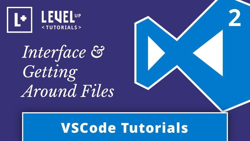 VSCode Tutorials 2 - Visual Studio Code Interface Getting Around Files