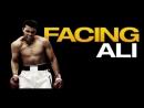 Facing Ali Лицом к Лицу с Али - 2009 HD