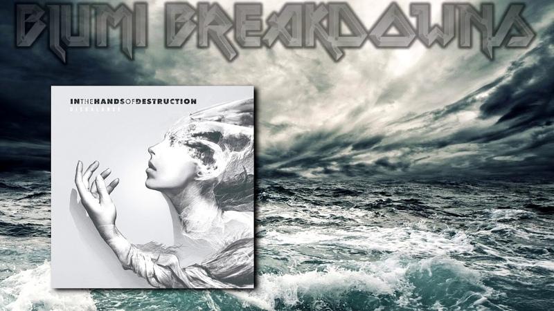 In The Hands Of Destruction - Disbalance (Full Album 2018) Metalcore / Deathcore