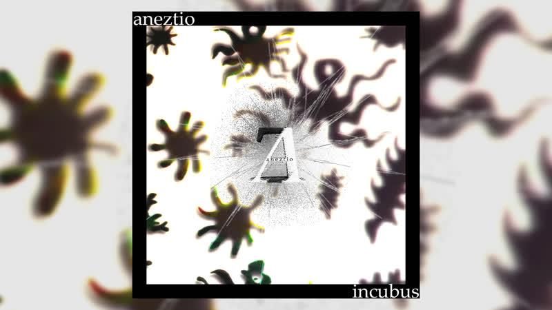 Incubs Aneztio prod BEAT