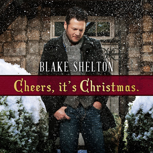 Blake Shelton альбом Cheers, it's Christmas. (Deluxe Version)
