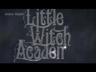 anime.webm Little Witch Academia