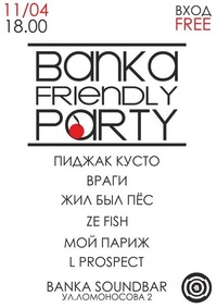 11/04 - Banka Friendly Party @ Soundbar Banka