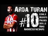 Arda Turan -  Goals, Assists, Passes, Skills Runs (13/14) HD