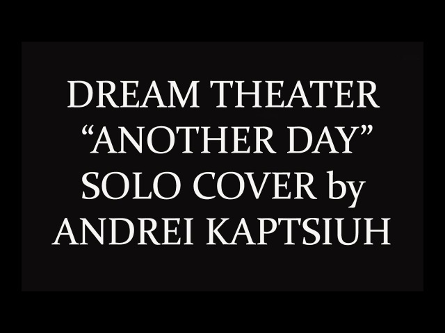 Dream Theater | Another Day | Solo Cover by Andrei Kaptsiuh