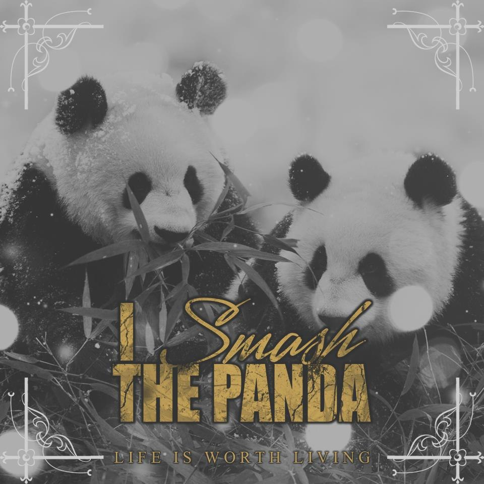 I Smash The Panda - Life Is Worth Living [EP] (2012)