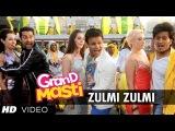 Zulmi Zulmi Grand Masti Full Song   Riteish Deshmukh, Vivek Oberoi, Aftab Shivdasani