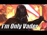 I'm Only Vader