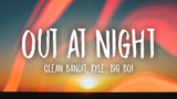 Clean Bandit - Out At Night (Lyrics) ft. KYLE &amp Big Boi