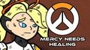 Mercy Needs Healing Overwatch Parody