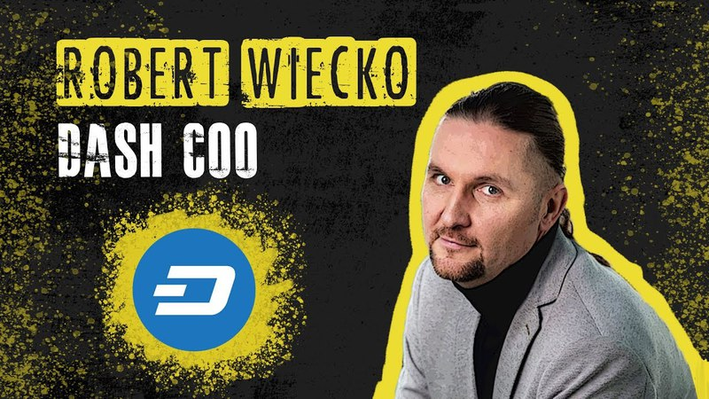Interview with DASH COO, Robert Wiecko