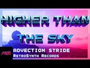 Advection Stride - Higher Than The Sky (Official Video) - RetroSynth Records 2018