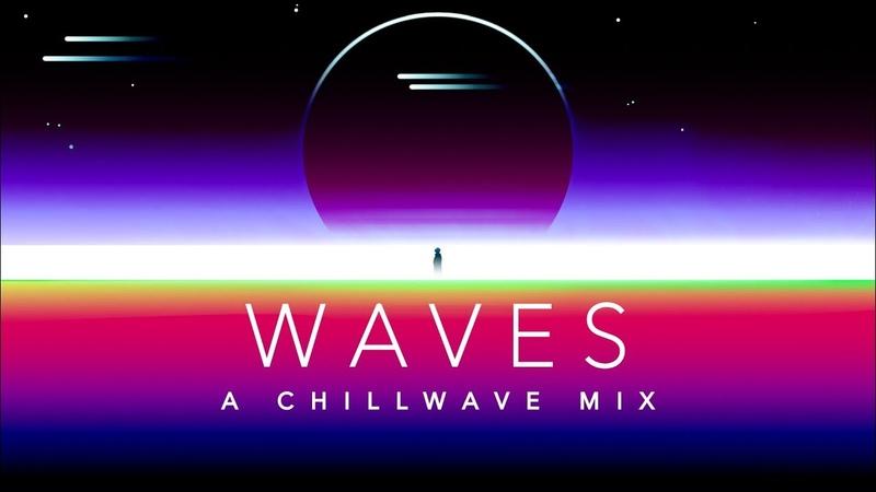 Waves A Chillwave Mix