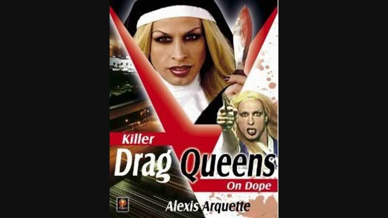 Special Request Killer Drag Queens on Dope 2003