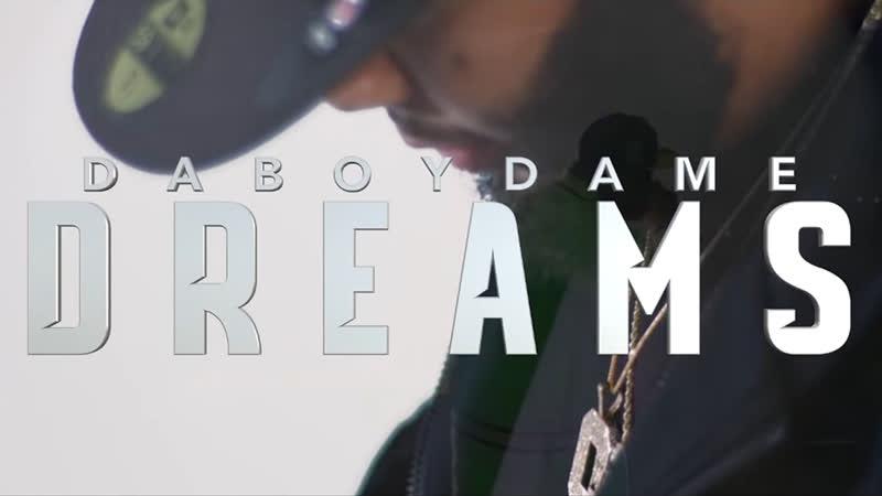DaBoyDame - Dreams ft. G-Eazy, Yo Gotti, Dej Loaf