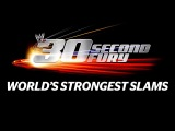 Worlds Strongest Slams - 30 Second Fury