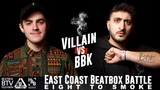 Villain vs BBK East Coast 8 to Smoke 2K18