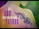 Why God Doesn't Want You to Have Tatoos and why He does